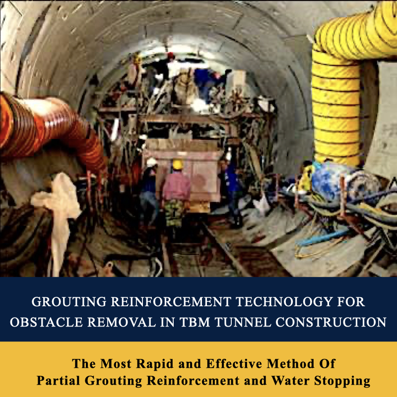 Grouting Reinforcement Technology For Obstacle Removal In TBM Tunnel Construction