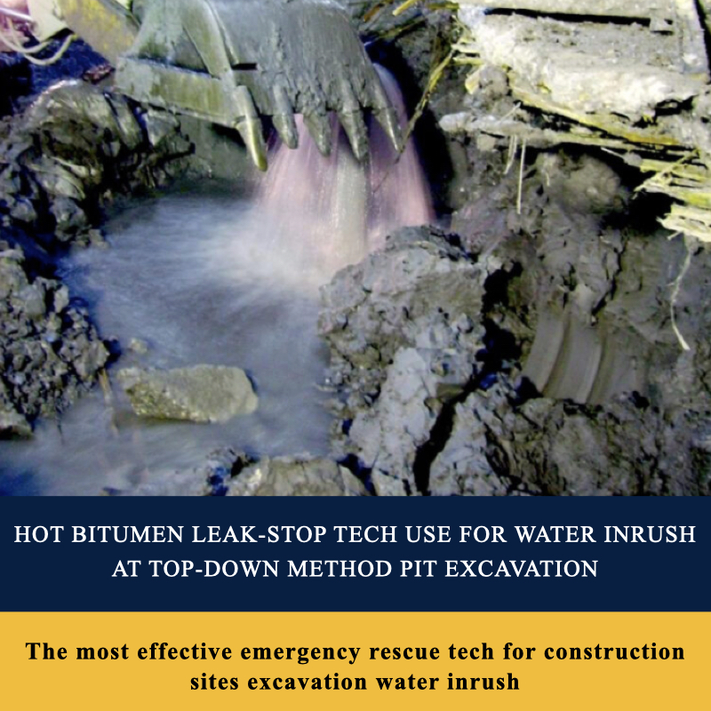 Hot Bitumen Leak-Stop Tech Use For Water Inrush At Top-Down Method Pit Excavation