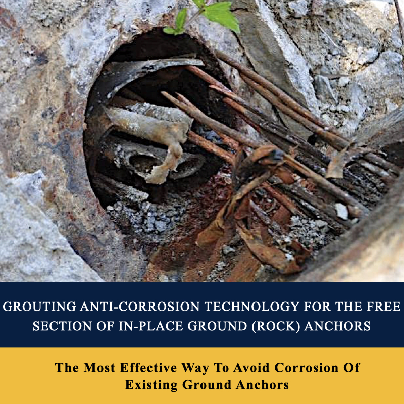 Groting Anti-Corrosion Technology For The Free Section Of In-Place Ground (Rock) Anchors